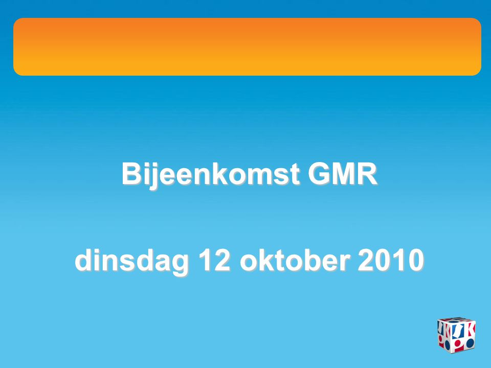 Bijeenkomst GMR dinsdag 12 oktober 2010