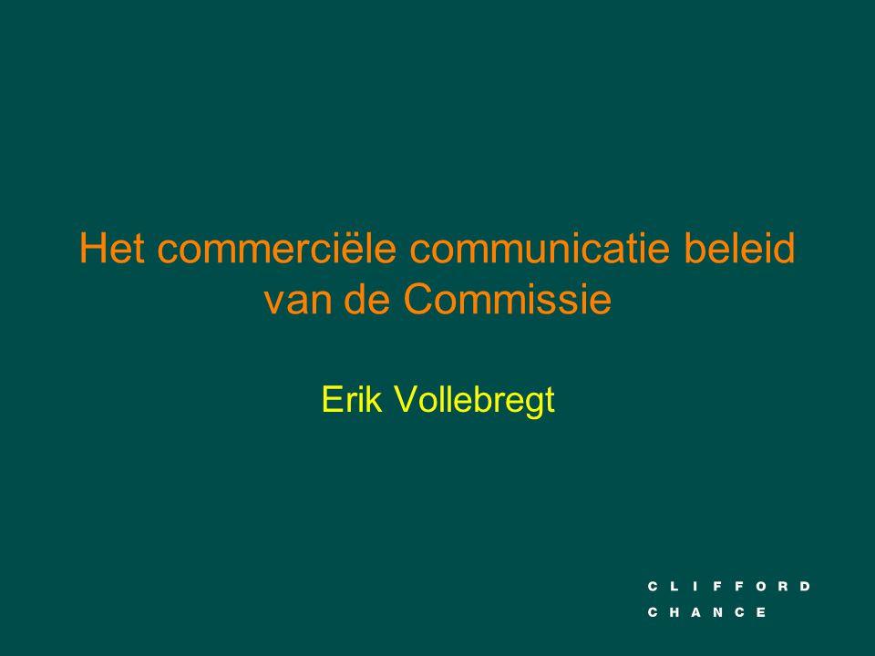 Het commerciële communicatie beleid van de Commissie Erik Vollebregt