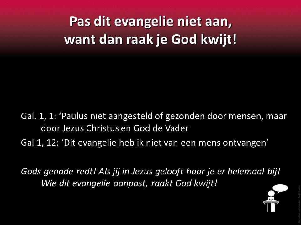 Pas dit evangelie niet aan, want dan raak je God kwijt.