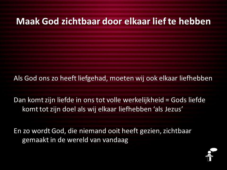 Met minder kun je niet toe God kennen = de ander liefhebben 'Je kunt niet zeggen 'ik heb God lief' en neerkijken op je broeder of zuster' Wat dus niet 'kan': zeggen 'ik heb wel wat God, maar niet met de mensen om mij heen'