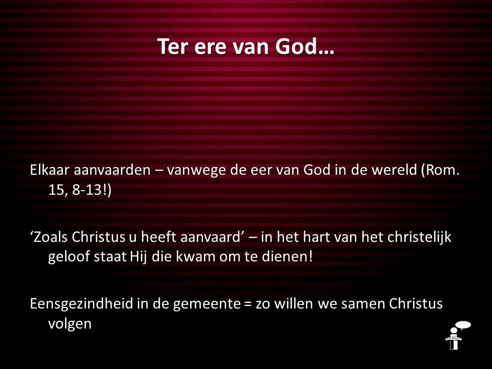 Ter ere van God… Elkaar aanvaarden – vanwege de eer van God in de wereld (Rom.