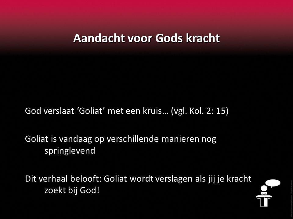 Aandacht voor Gods kracht God verslaat 'Goliat' met een kruis… (vgl.