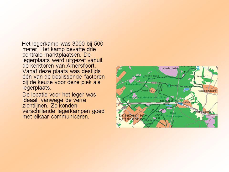 Het legerkamp was 3000 bij 500 meter. Het kamp bevatte drie centrale marktplaatsen. De legerplaats werd uitgezet vanuit de kerktoren van Amersfoort. V