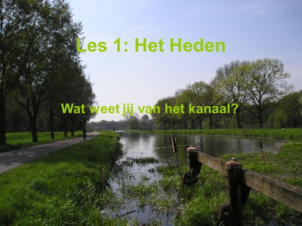 Les 1: Het Heden Wat weet jij van het kanaal