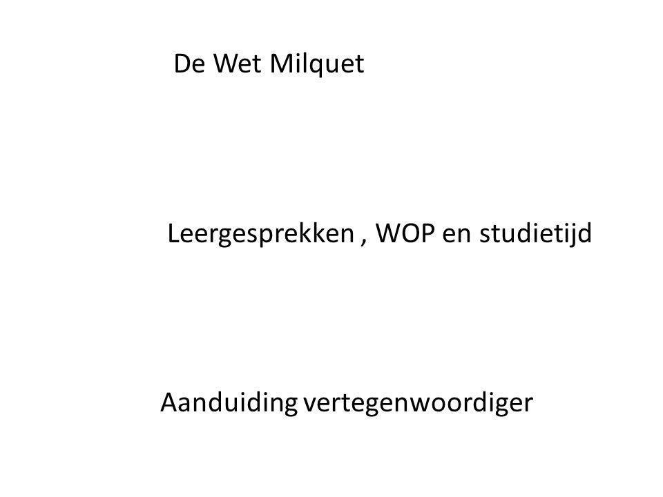 De Wet Milquet Leergesprekken, WOP en studietijd Aanduiding vertegenwoordiger