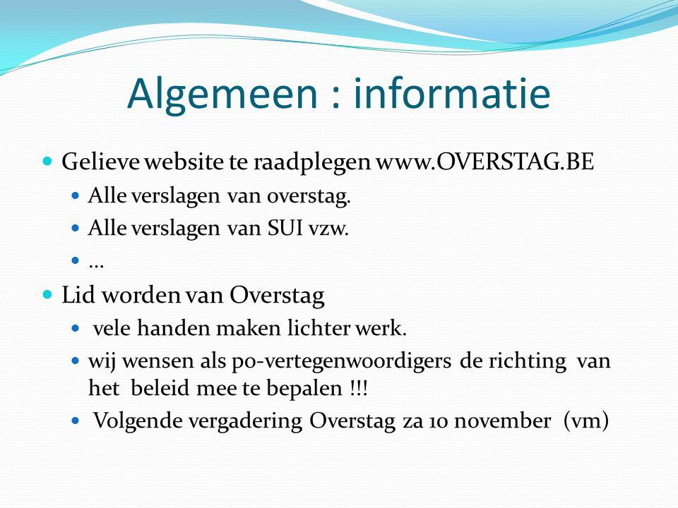 Algemeen : informatie Gelieve website te raadplegen www.OVERSTAG.BE Alle verslagen van overstag.
