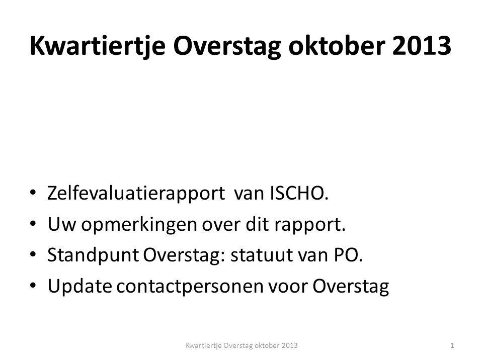 Zelfevaluatierapport ISCHO Vijfjaarlijks rapport van ISCHO voor de decanen geneeskunde en de rectoren van de vier universiteiten en voor de VLIR.