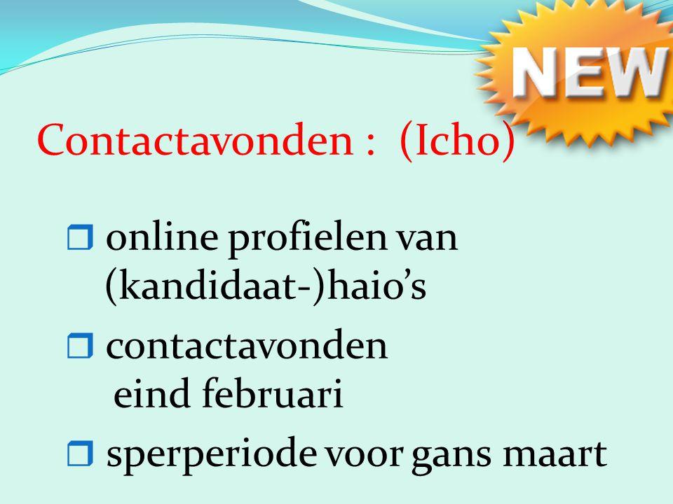 Contactavonden : (Icho)  online profielen van (kandidaat-)haio's  contactavonden eind februari  sperperiode voor gans maart
