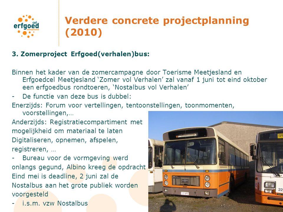 Verdere concrete projectplanning (2010) 3.