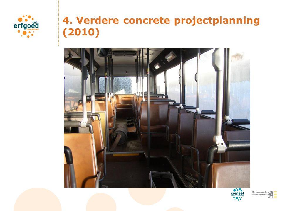 4. Verdere concrete projectplanning (2010)