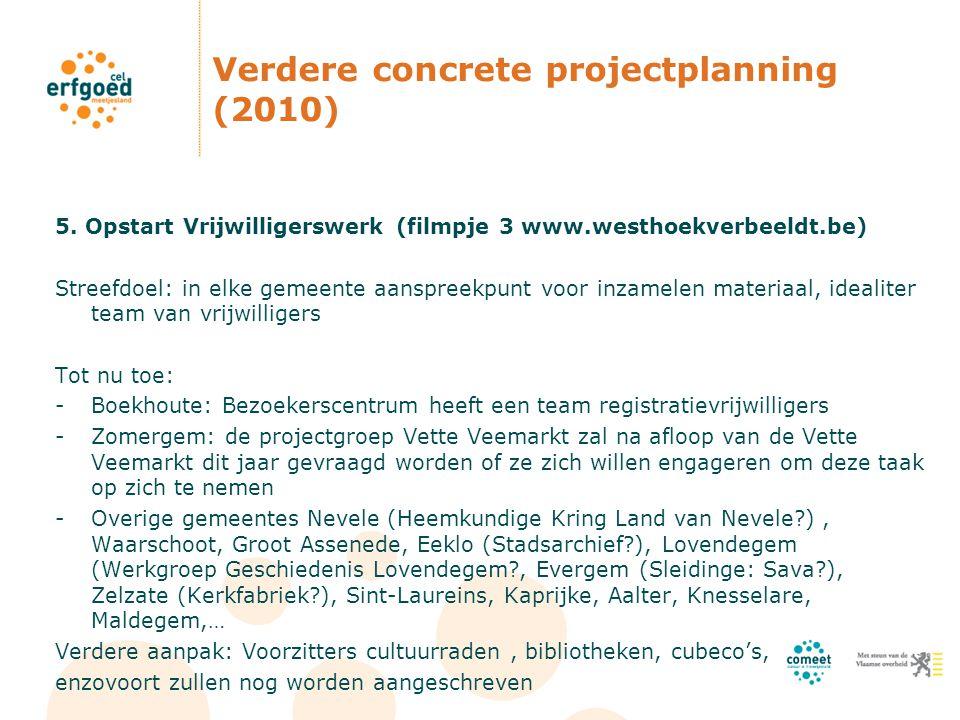 Verdere concrete projectplanning (2010) 5.