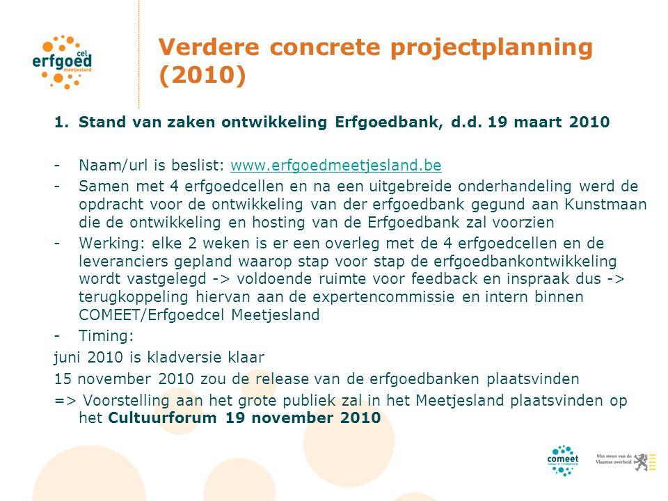 Verdere concrete projectplanning (2010) 2.