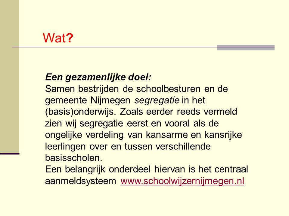 Wat? Een gezamenlijke doel: Samen bestrijden de schoolbesturen en de gemeente Nijmegen segregatie in het (basis)onderwijs. Zoals eerder reeds vermeld
