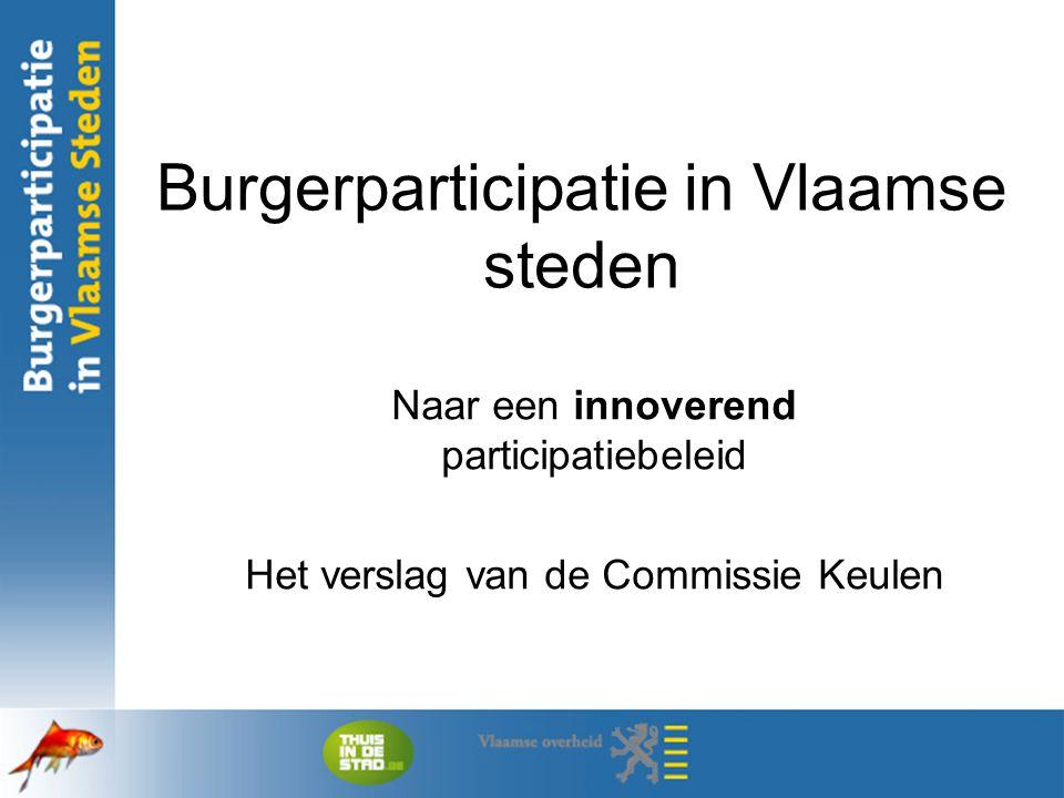 Burgerparticipatie in Vlaamse steden Naar een innoverend participatiebeleid Het verslag van de Commissie Keulen