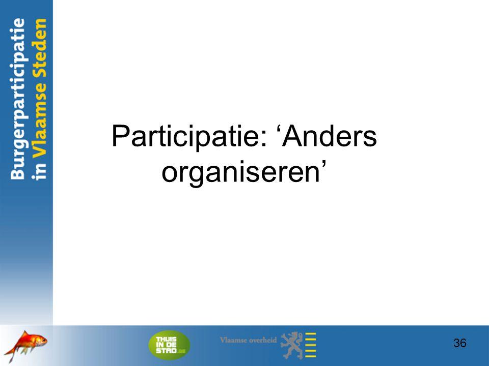 Participatie: 'Anders organiseren' 36