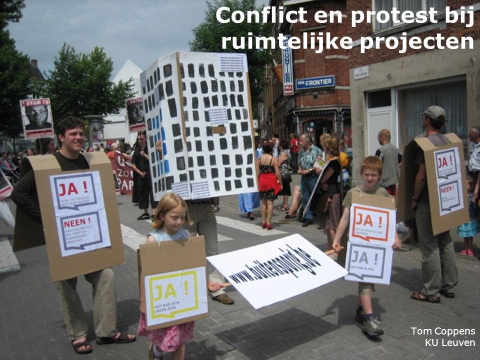 Conflict en protest bij ruimtelijke projecten Tom Coppens KU Leuven
