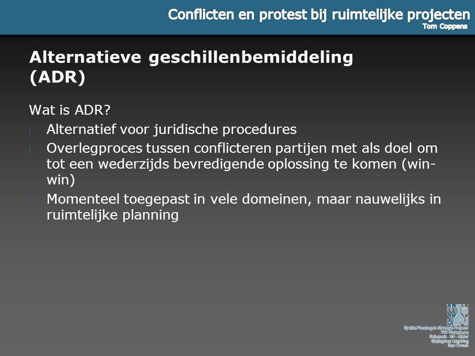 Alternatieve geschillenbemiddeling (ADR) Wat is ADR? l Alternatief voor juridische procedures l Overlegproces tussen conflicteren partijen met als doe