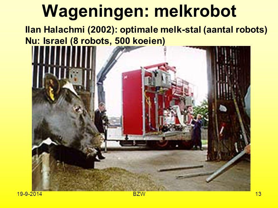 19-9-2014BZW13 Wageningen: melkrobot Ilan Halachmi (2002): optimale melk-stal (aantal robots) Nu: Israel (8 robots, 500 koeien)