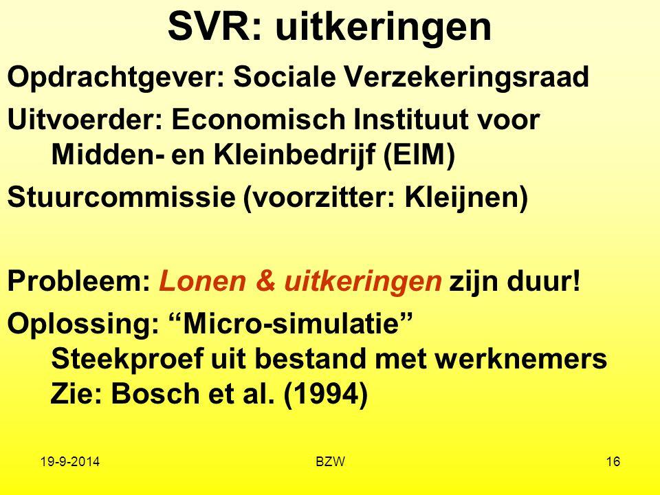 19-9-2014BZW16 SVR: uitkeringen Opdrachtgever: Sociale Verzekeringsraad Uitvoerder: Economisch Instituut voor Midden- en Kleinbedrijf (EIM) Stuurcommi