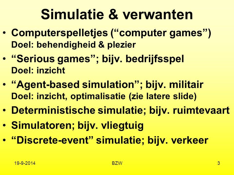 """Simulatie & verwanten Computerspelletjes (""""computer games"""") Doel: behendigheid & plezier """"Serious games""""; bijv. bedrijfsspel Doel: inzicht """"Agent-base"""