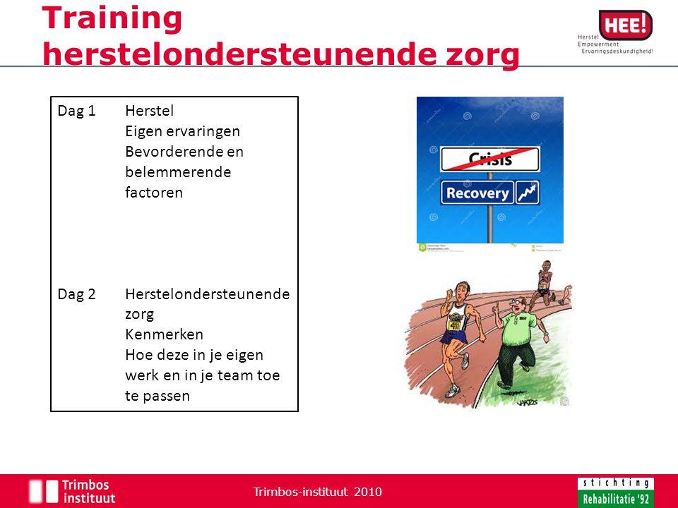 Training herstelondersteunende zorg Trimbos-instituut 2010 2 Dag 1Herstel Eigen ervaringen Bevorderende en belemmerende factoren Dag 2Herstelondersteu