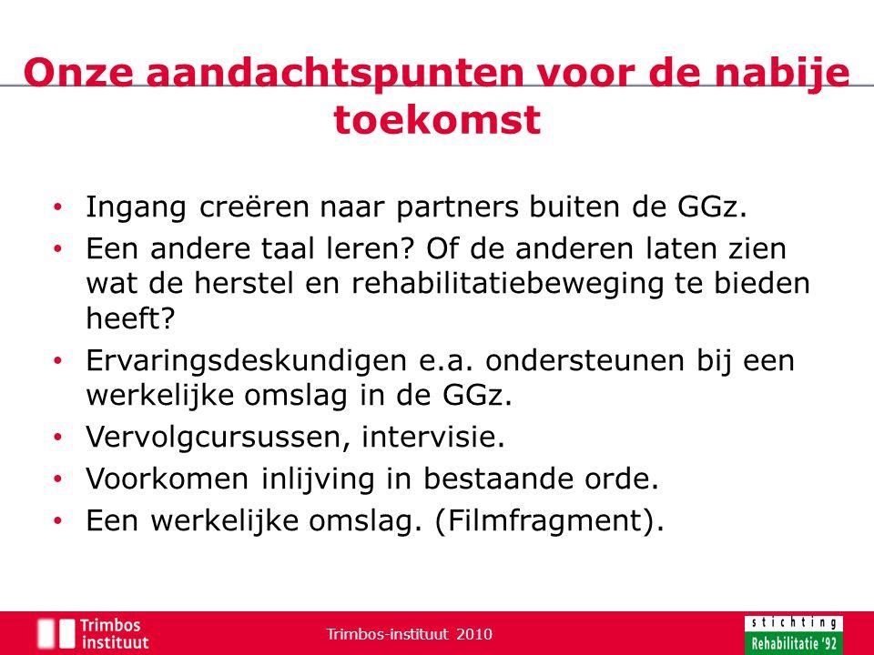Ingang creëren naar partners buiten de GGz. Een andere taal leren? Of de anderen laten zien wat de herstel en rehabilitatiebeweging te bieden heeft? E