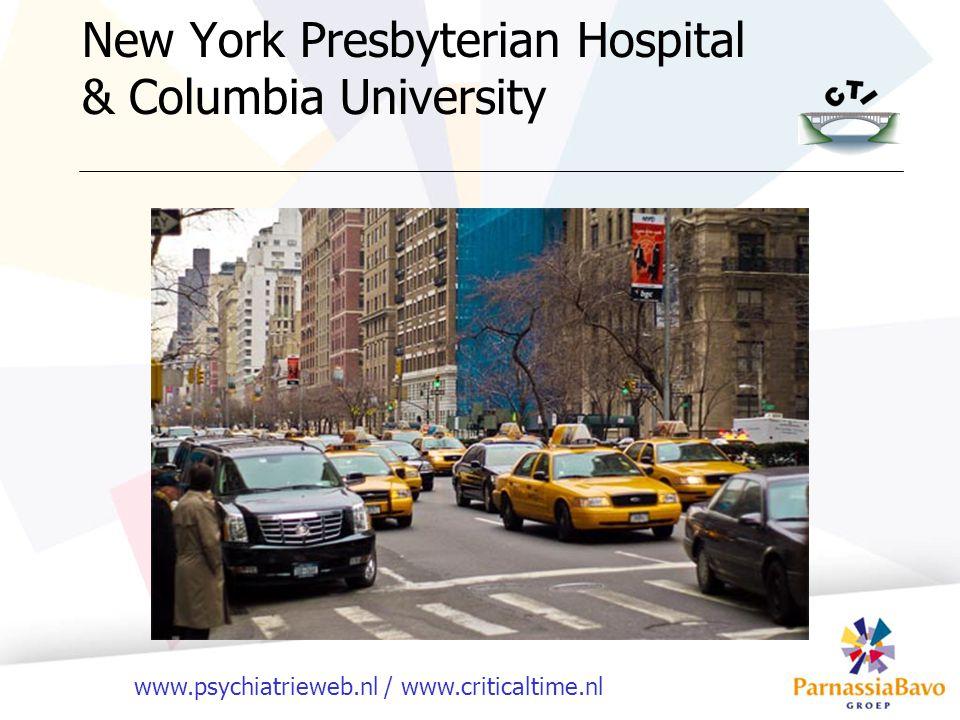 www.psychiatrieweb.nl / www.criticaltime.nl New York Presbyterian Hospital & Columbia University