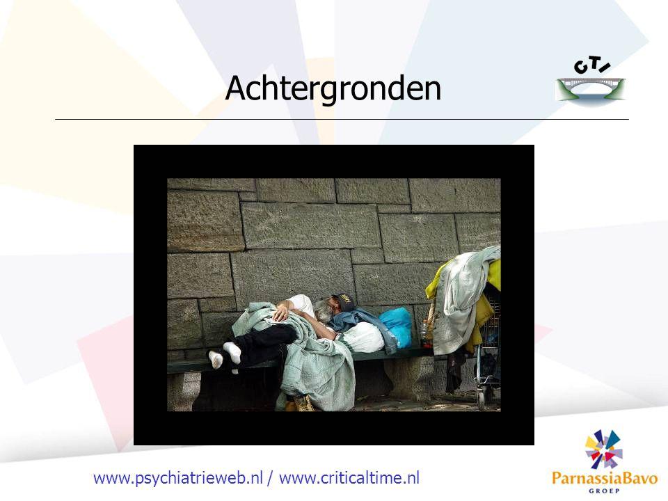 www.psychiatrieweb.nl / www.criticaltime.nl Testfase Cliënt is in zorg of behandeling Uitproberen hoe het gaat Contact houden met cliënt en behandelaar Bijstellen waar nodig Crisisinterventie indien nodig Minder actief