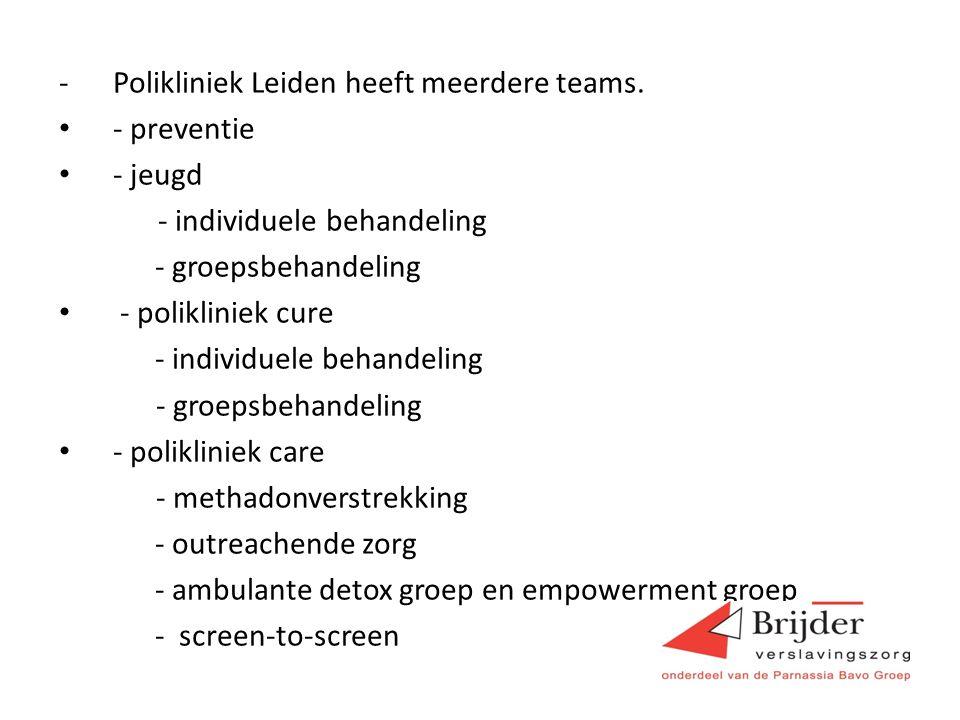 -Polikliniek Leiden heeft meerdere teams. - preventie - jeugd - individuele behandeling - groepsbehandeling - polikliniek cure - individuele behandeli