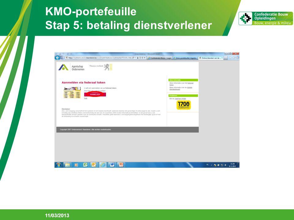 KMO-portefeuille Stap 5: betaling dienstverlener 11/03/2013