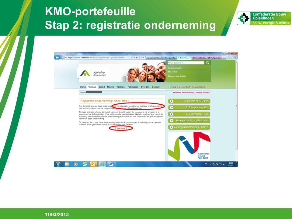 KMO-portefeuille Stap 2: registratie onderneming 11/03/2013