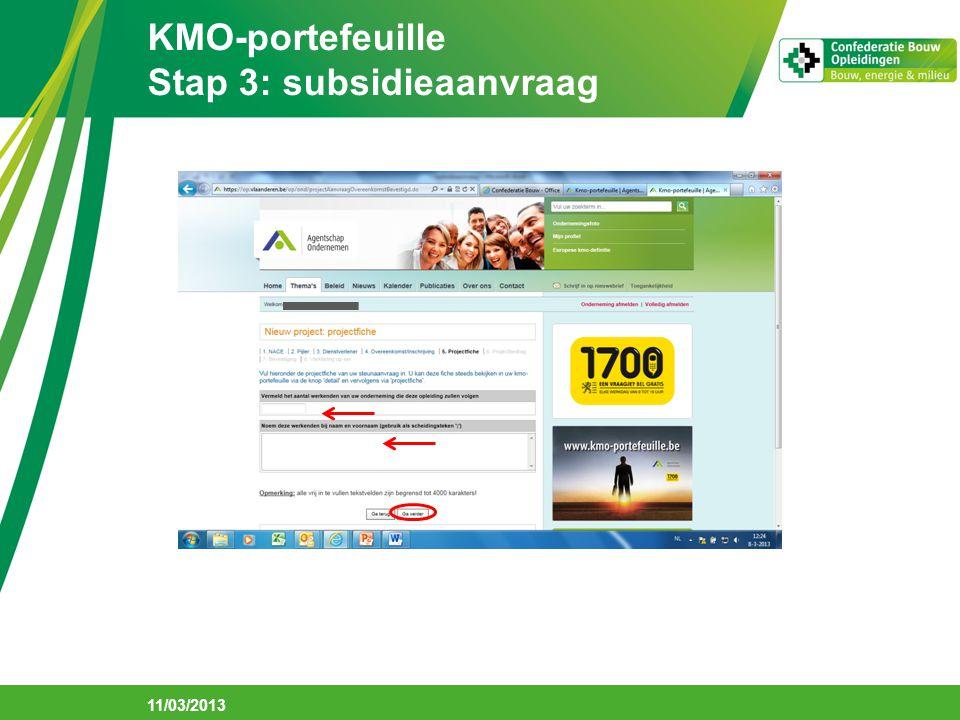 KMO-portefeuille Stap 3: subsidieaanvraag 11/03/2013