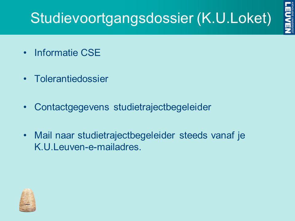 Studievoortgangsdossier (K.U.Loket) Informatie CSE Tolerantiedossier Contactgegevens studietrajectbegeleider Mail naar studietrajectbegeleider steeds vanaf je K.U.Leuven-e-mailadres.