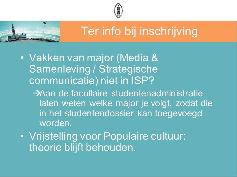 Ter info bij inschrijving Vakken van major (Media & Samenleving / Strategische communicatie) niet in ISP.