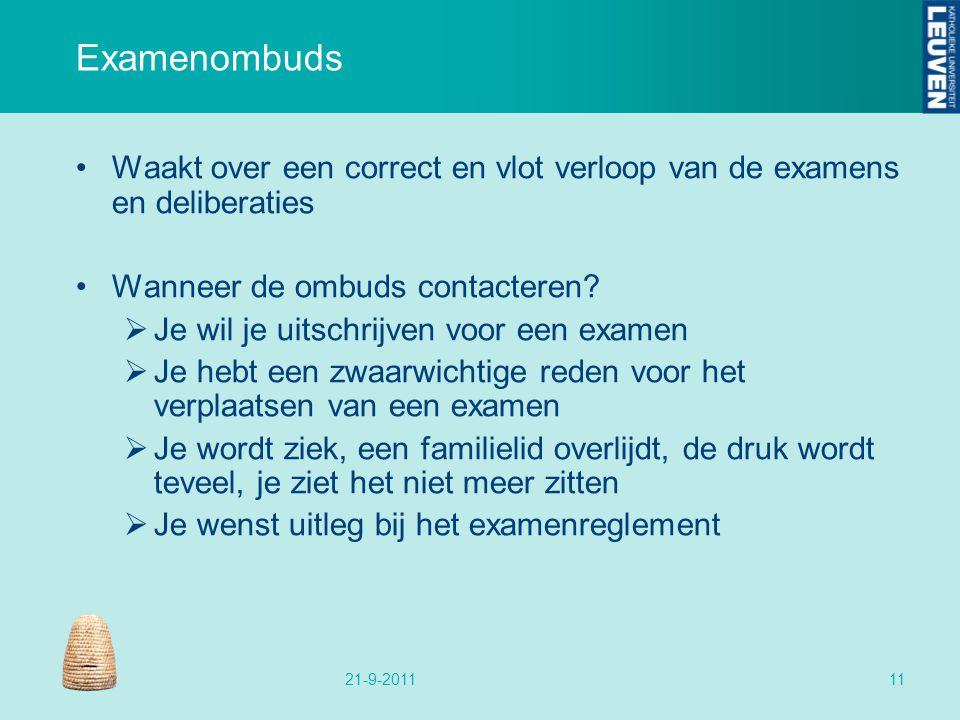 Examenombuds Waakt over een correct en vlot verloop van de examens en deliberaties Wanneer de ombuds contacteren?  Je wil je uitschrijven voor een ex