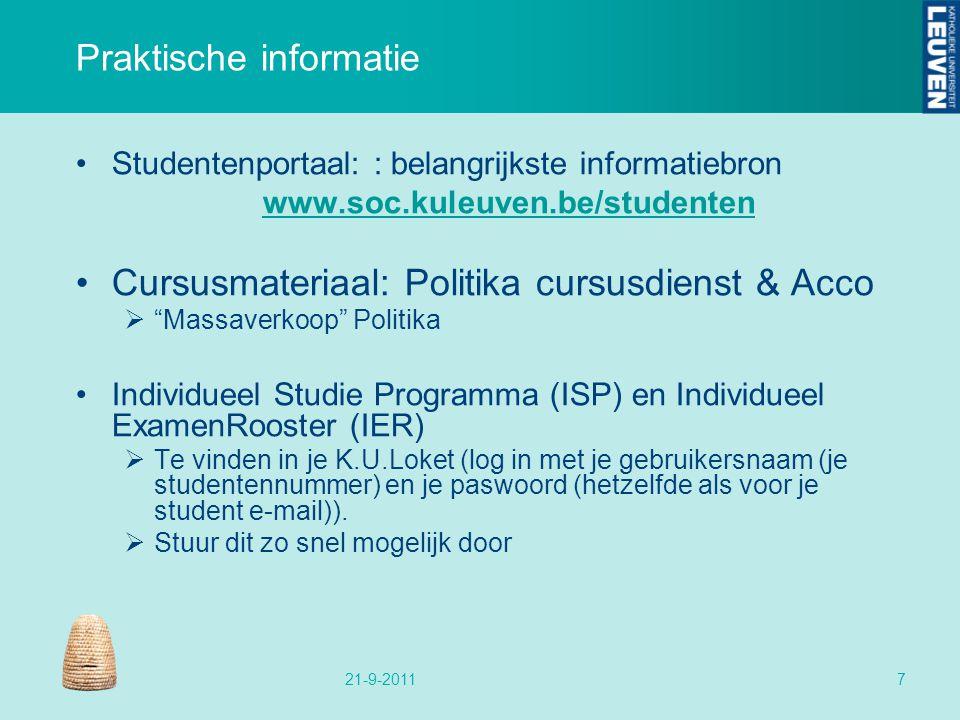 """Praktische informatie Studentenportaal: : belangrijkste informatiebron www.soc.kuleuven.be/studenten Cursusmateriaal: Politika cursusdienst & Acco  """""""
