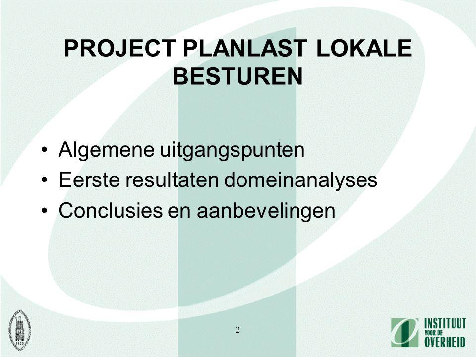 2 PROJECT PLANLAST LOKALE BESTUREN Algemene uitgangspunten Eerste resultaten domeinanalyses Conclusies en aanbevelingen
