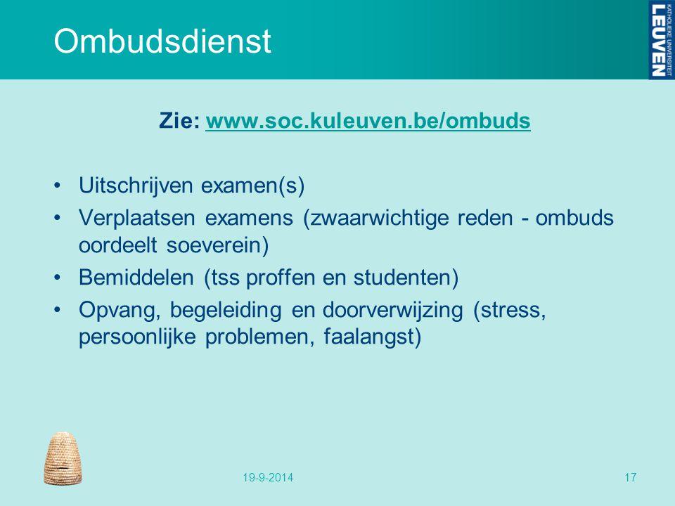 Ombudsdienst Zie: www.soc.kuleuven.be/ombudswww.soc.kuleuven.be/ombuds Uitschrijven examen(s) Verplaatsen examens (zwaarwichtige reden - ombuds oordee
