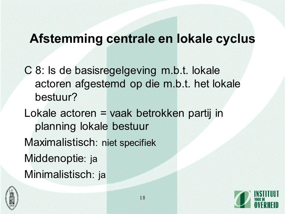 18 Afstemming centrale en lokale cyclus C 8: Is de basisregelgeving m.b.t.