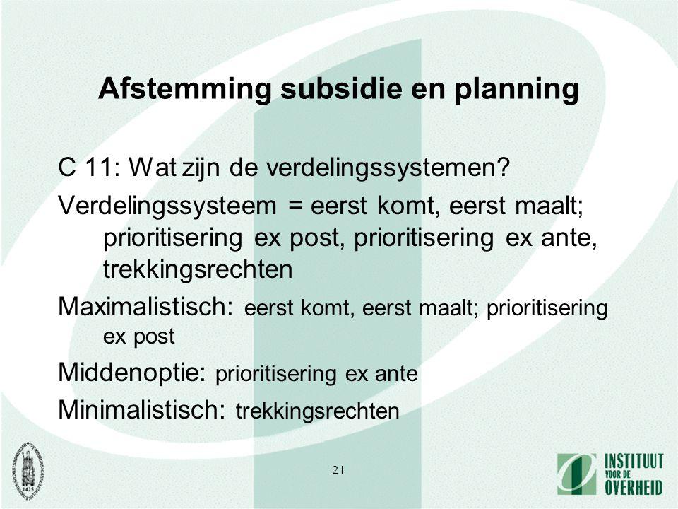 21 Afstemming subsidie en planning C 11: Wat zijn de verdelingssystemen.