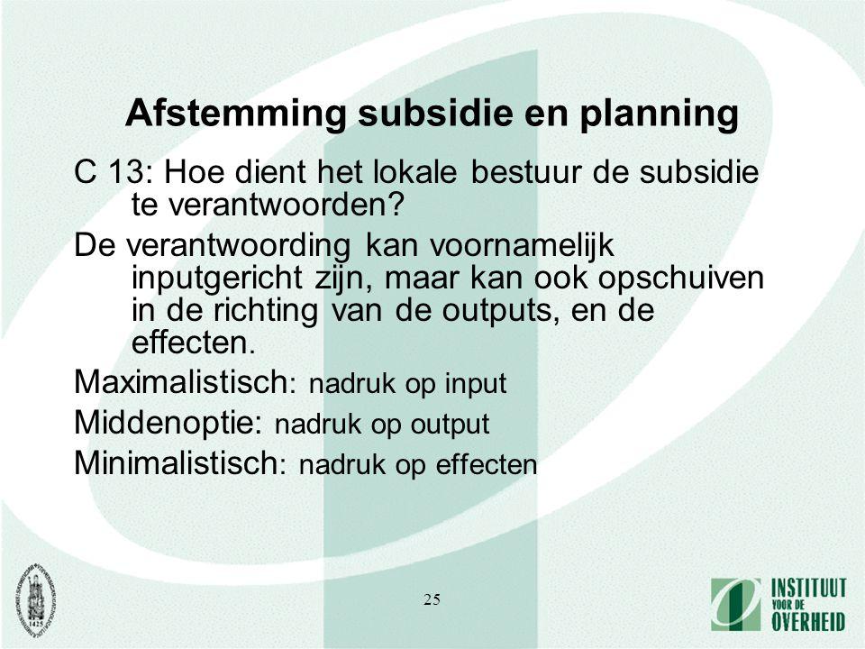 25 Afstemming subsidie en planning C 13: Hoe dient het lokale bestuur de subsidie te verantwoorden.