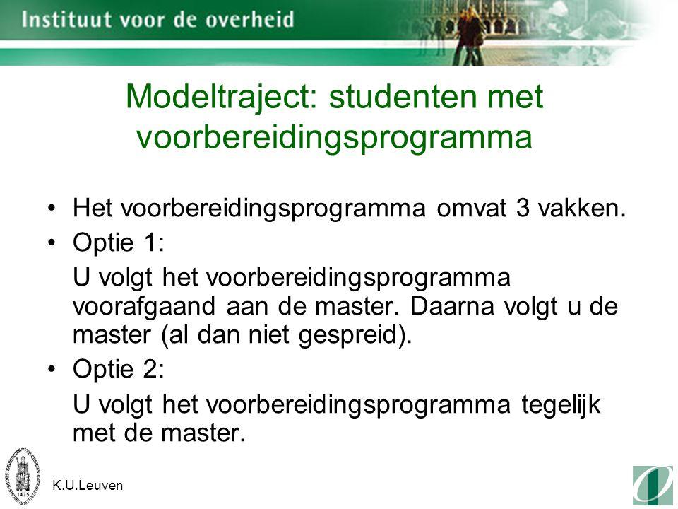 K.U.Leuven Modeltraject: studenten met voorbereidingsprogramma Het voorbereidingsprogramma omvat 3 vakken.