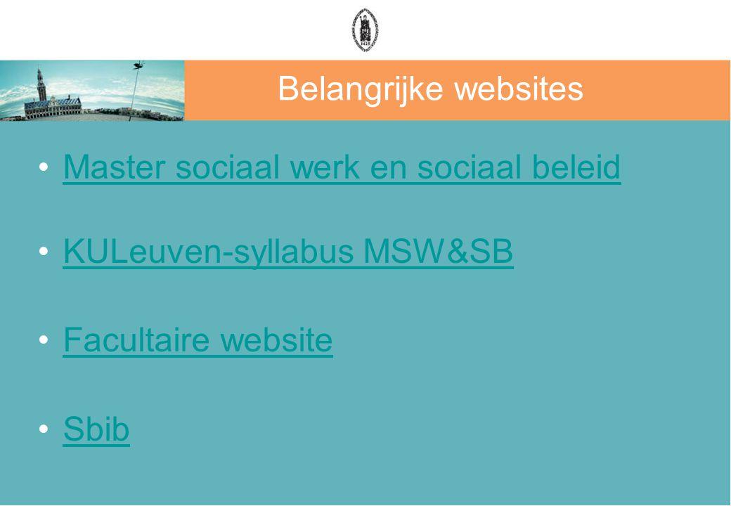 Belangrijke websites Master sociaal werk en sociaal beleid KULeuven-syllabus MSW&SB Facultaire website Sbib