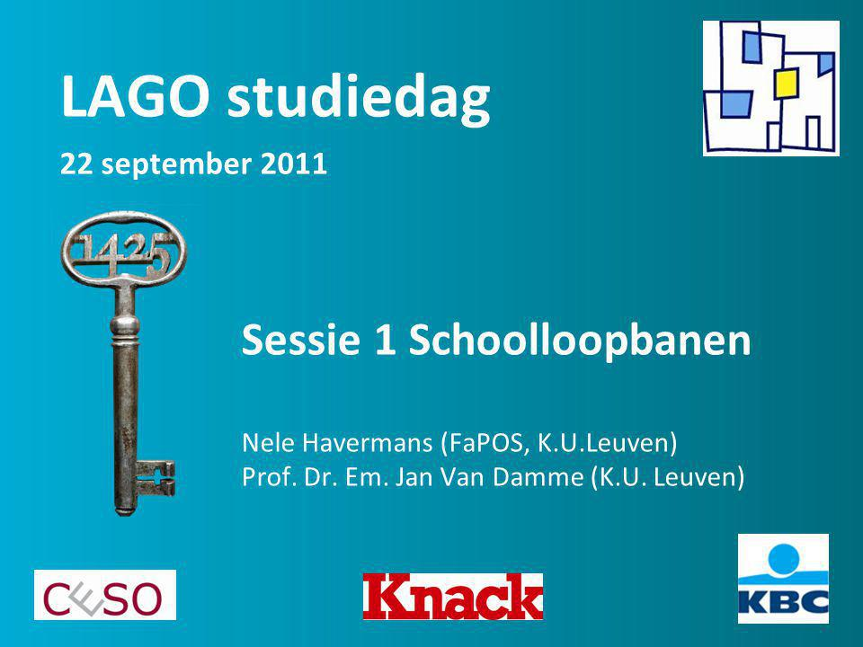 Sessie 1 Schoolloopbanen Nele Havermans (FaPOS, K.U.Leuven) Prof.