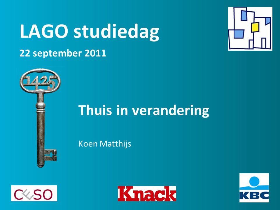 Thuis in verandering Koen Matthijs LAGO studiedag 22 september 2011