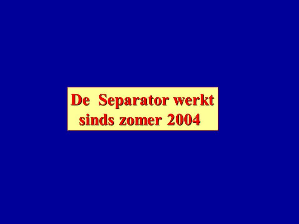 De Separator werkt sinds zomer 2004 sinds zomer 2004