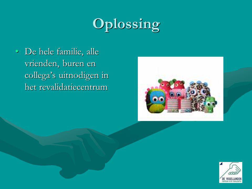 Oplossing De hele familie, alle vrienden, buren en collega's uitnodigen in het revalidatiecentrumDe hele familie, alle vrienden, buren en collega's uitnodigen in het revalidatiecentrum