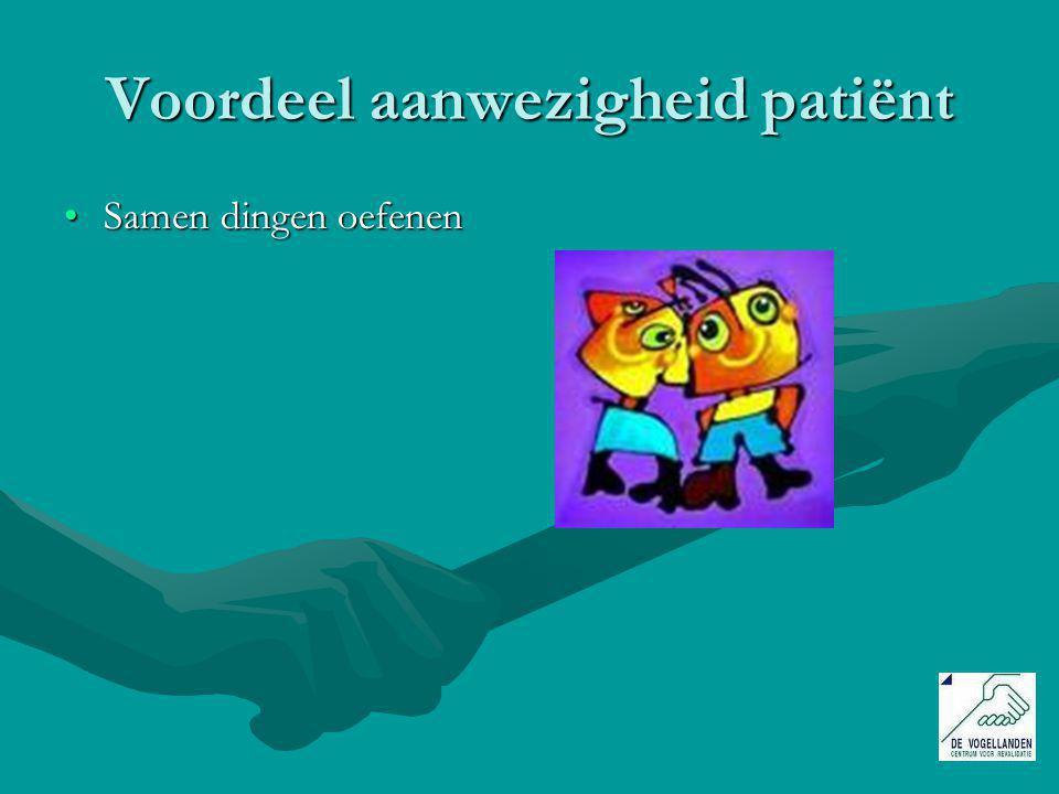 Voordeel aanwezigheid patiënt Samen dingen oefenenSamen dingen oefenen