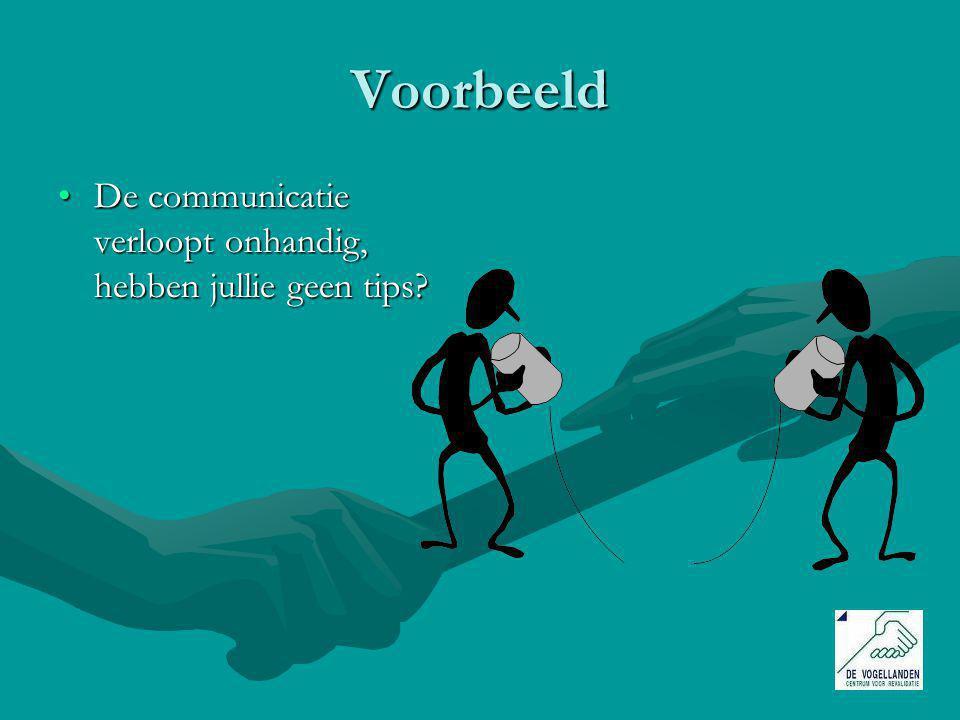 Voorbeeld De communicatie verloopt onhandig, hebben jullie geen tips?De communicatie verloopt onhandig, hebben jullie geen tips?