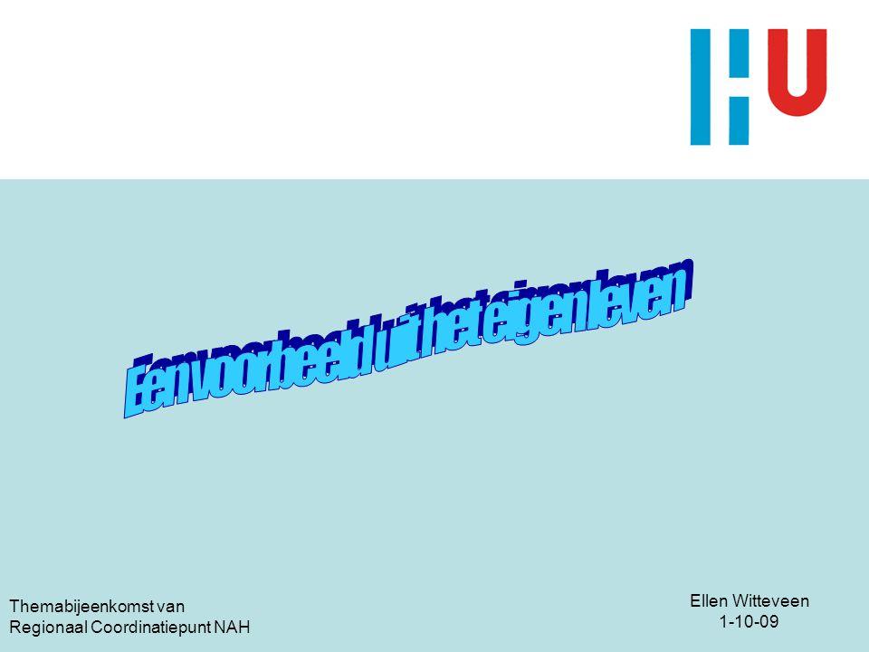 Ellen Witteveen 1-10-09 Themabijeenkomst van Regionaal Coordinatiepunt NAH